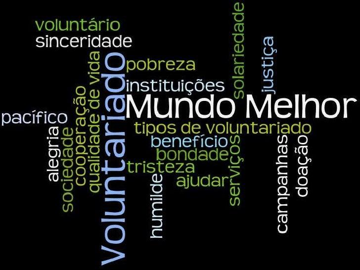 VoluntariadoO que é o voluntariado?  • Solidariedade  • Solução de problemas da sociedadeO que é ser voluntário?  • Serviç...