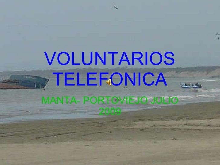 VOLUNTARIOS TELEFONICA MANTA- PORTOVIEJO  JULIO  2009