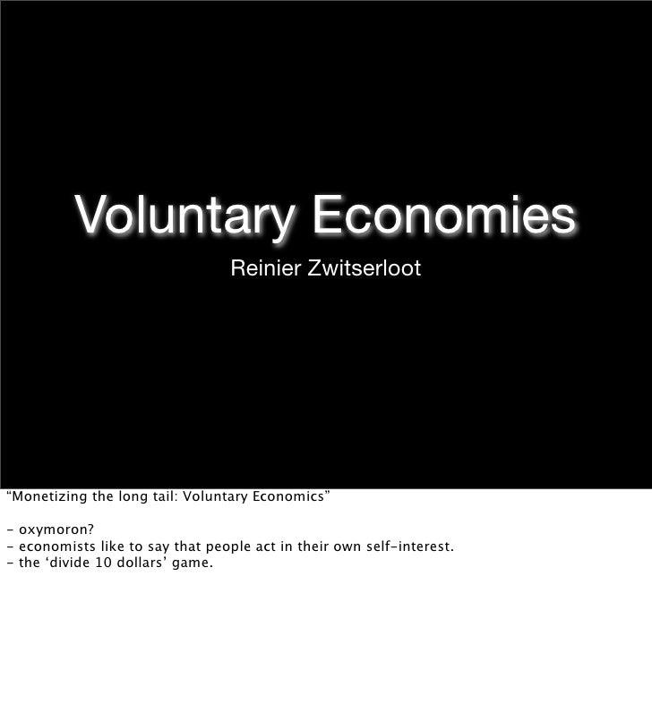 "Voluntary Economies                                   Reinier Zwitserloot     ""Monetizing the long tail: Voluntary Economi..."