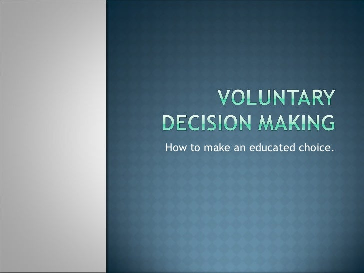 Voluntary Decision Making