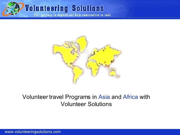 www.volunteeringsolutions.com Volunteer travel Programs in  Asia  and  Africa  with Volunteer Solutions