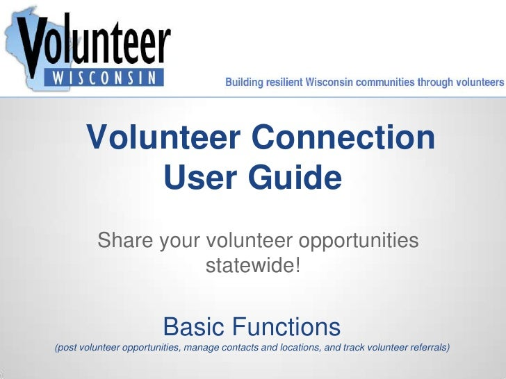 Volunteer Connection           User Guide          Share your volunteer opportunities                     statewide!      ...