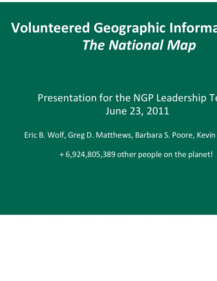 Volunteered Geographic Information for          The National Map    Presentation for the NGP Leadership Team              ...