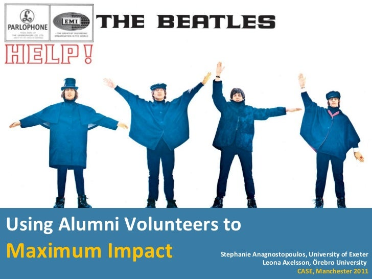 Using Alumni Volunteers to  Maximum Impact Stephanie Anagnostopoulos, University of Exeter Leona Axelsson, Örebro Universi...