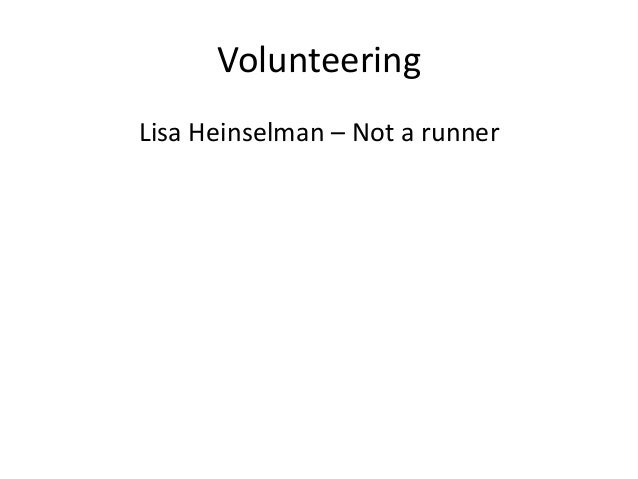 VolunteeringLisa Heinselman – Not a runner