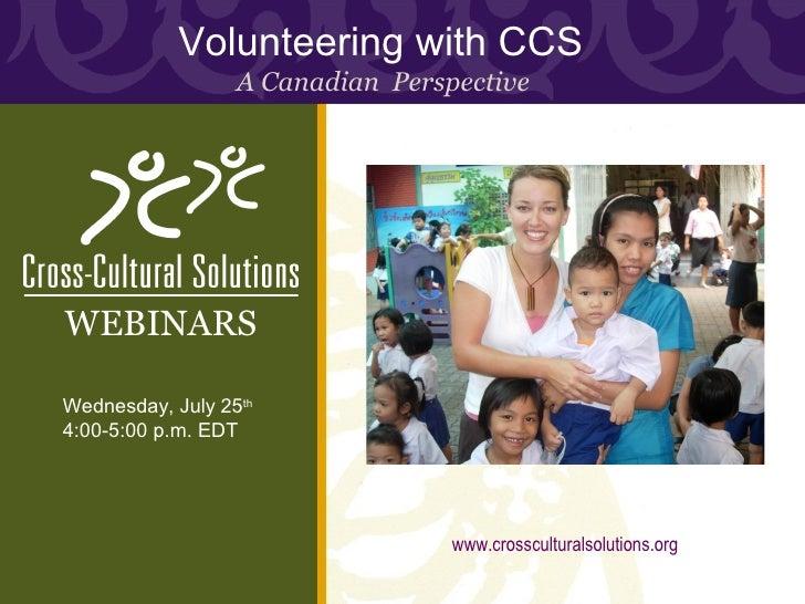 Volunteering with Cross-Cultural Solutions: A Canadian Perspective, CCS Webinar Presentation