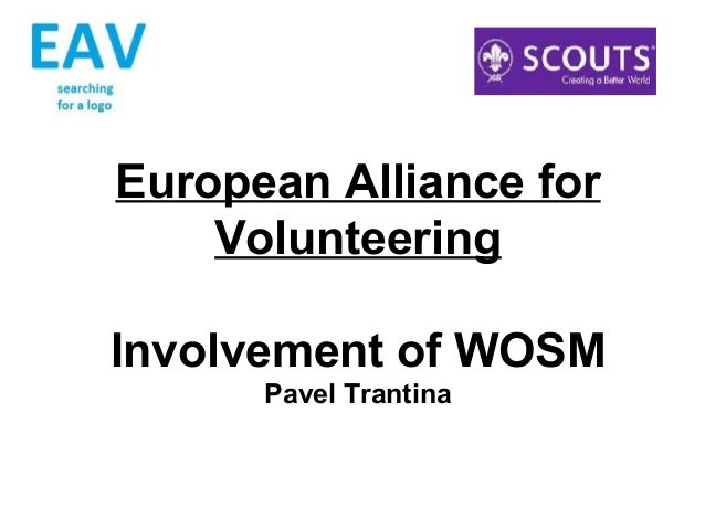 European Alliance for    VolunteeringInvolvement of WOSM      Pavel Trantina