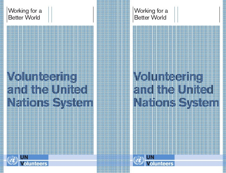 Working for a    Working for aBetter World     Better WorldVolunteering     Volunteeringand the United   and the UnitedNat...