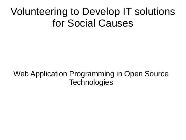 Volunteering to Develop IT solutions for Social Causes Web Application Programming in Open Source Technologies
