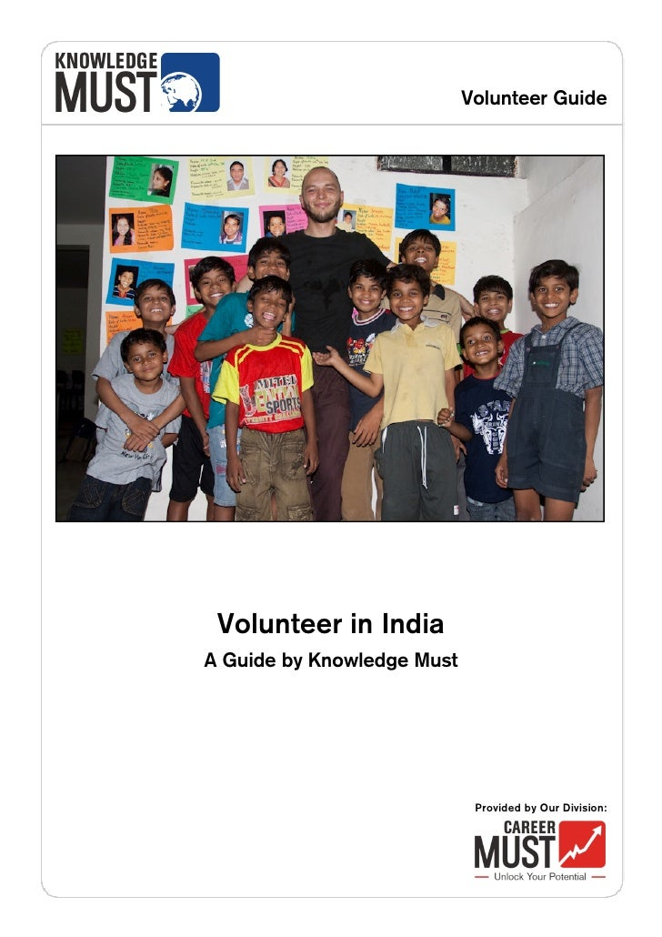 Volunteer Guide      Volunteer in India A Guide by Knowledge Must                                  Provided by Our Divisio...