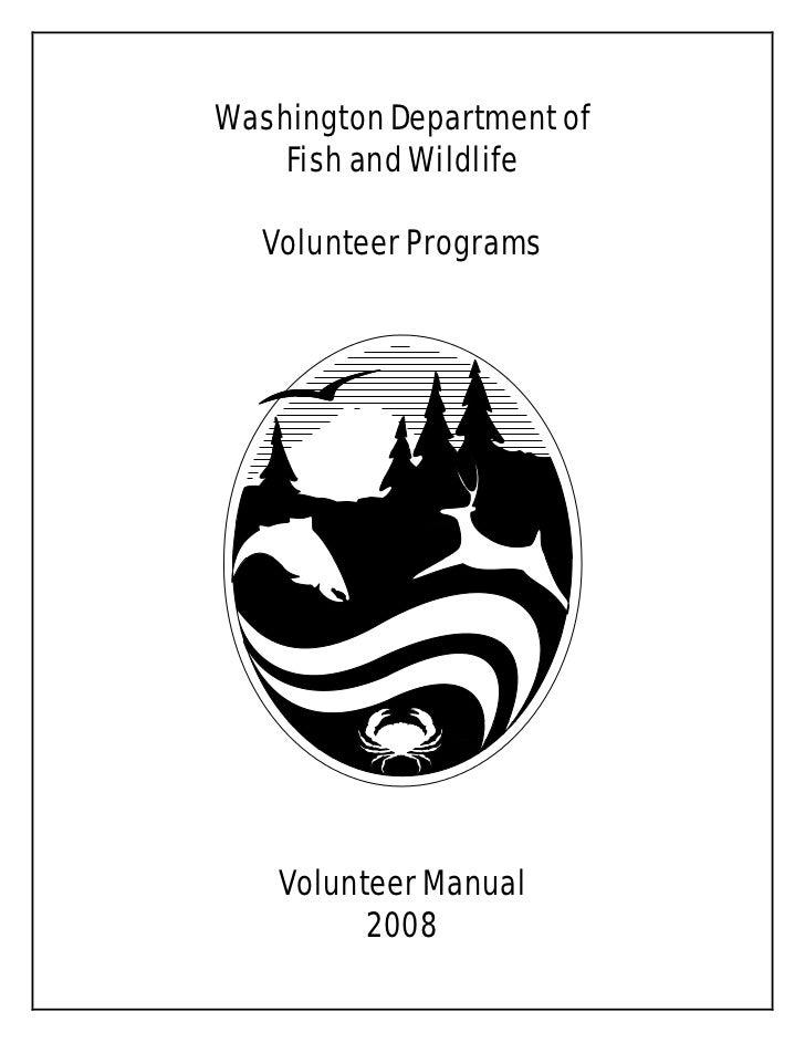 Washington Department of    Fish and Wildlife   Volunteer Programs    Volunteer Manual          2008