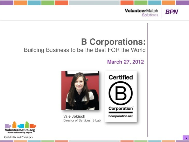 B Corporations:                   Building Business to be the Best FOR the World                                          ...