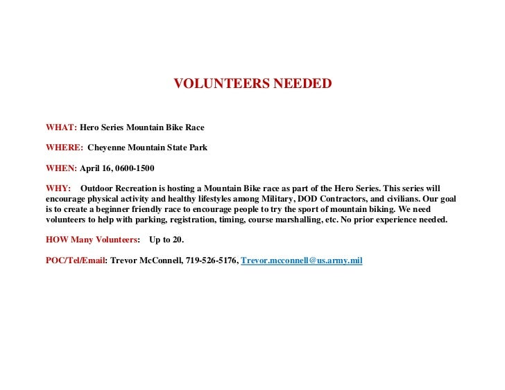 VOLUNTEERS NEEDEDWHAT: Hero Series Mountain Bike RaceWHERE: Cheyenne Mountain State ParkWHEN: April 16, 0600-1500WHY: Outd...