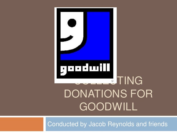 Collecting Donations for Goodwill<br />Conducted by Jacob Reynolds and friends<br />