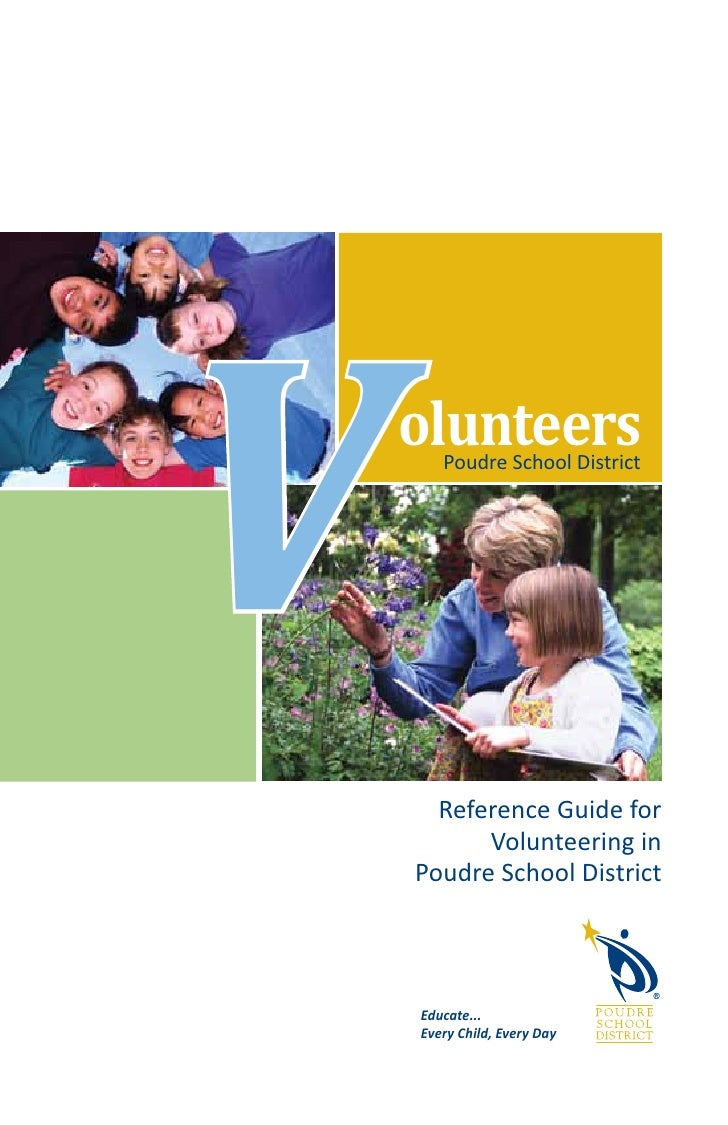 V   olunteers       Poudre School District      Reference Guide for          Volunteering in    Poudre School District    ...