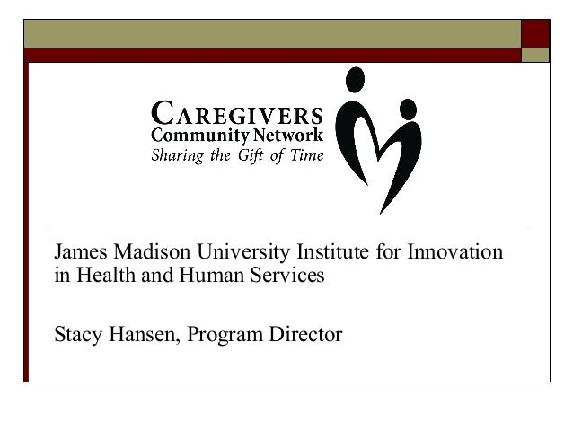 James Madison University Institute for Innovation in Health and Human Services Stacy Hansen, Program Director