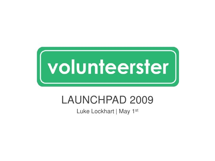 LAUNCHPAD 2009<br />Luke Lockhart | May 1st<br />