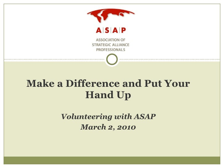 Make a Difference and Put Your Hand Up Volunteering with ASAP March 2, 2010