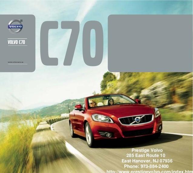 volvo C70www.volvocars.usPrestige Volvo285 East Route 10East Hanover, NJ 07936Phone: 973-884-2400