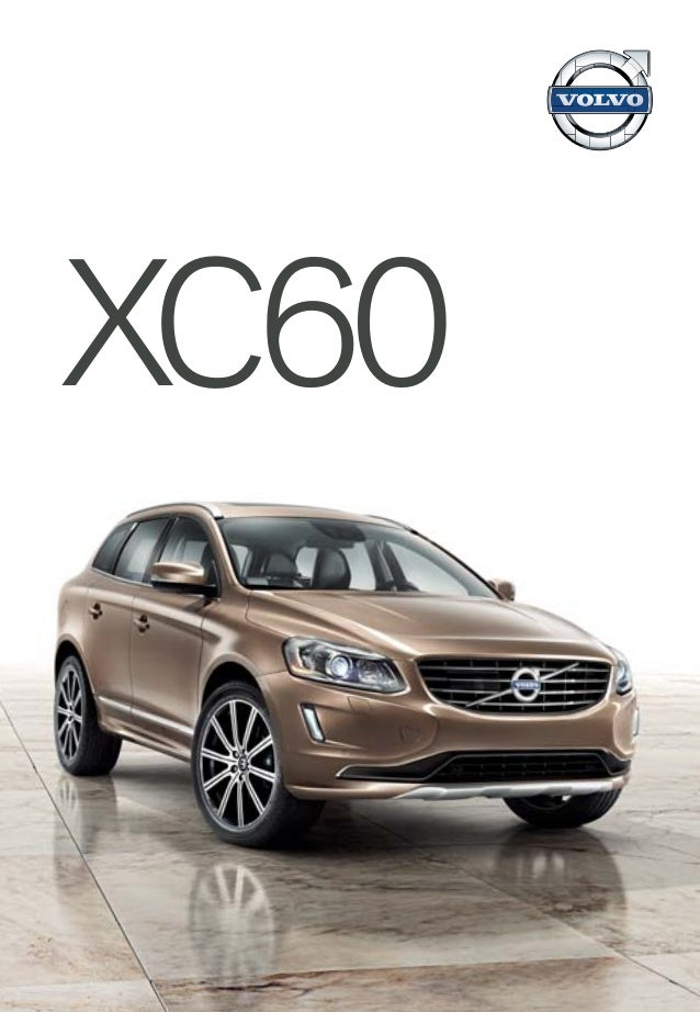XC60 Specifications, features, and equipment shown in this catalog are based upon the latest information available at the t...