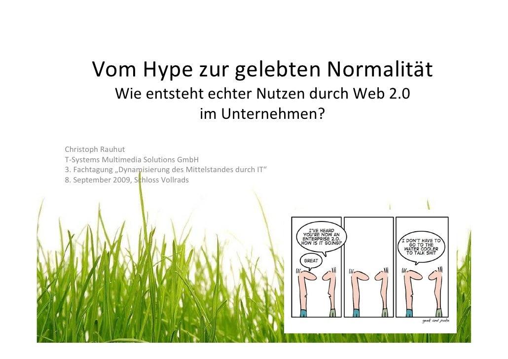 Vom Hype zur gelebten Normalität              Wie entsteht echter Nutzen durch Web 2.0                         im Unterneh...