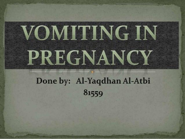  A case: Hx, PE, Investigations, management  Pregnancy in vomiting:  Introduction  Epidemiology  Risk factors  Patho...
