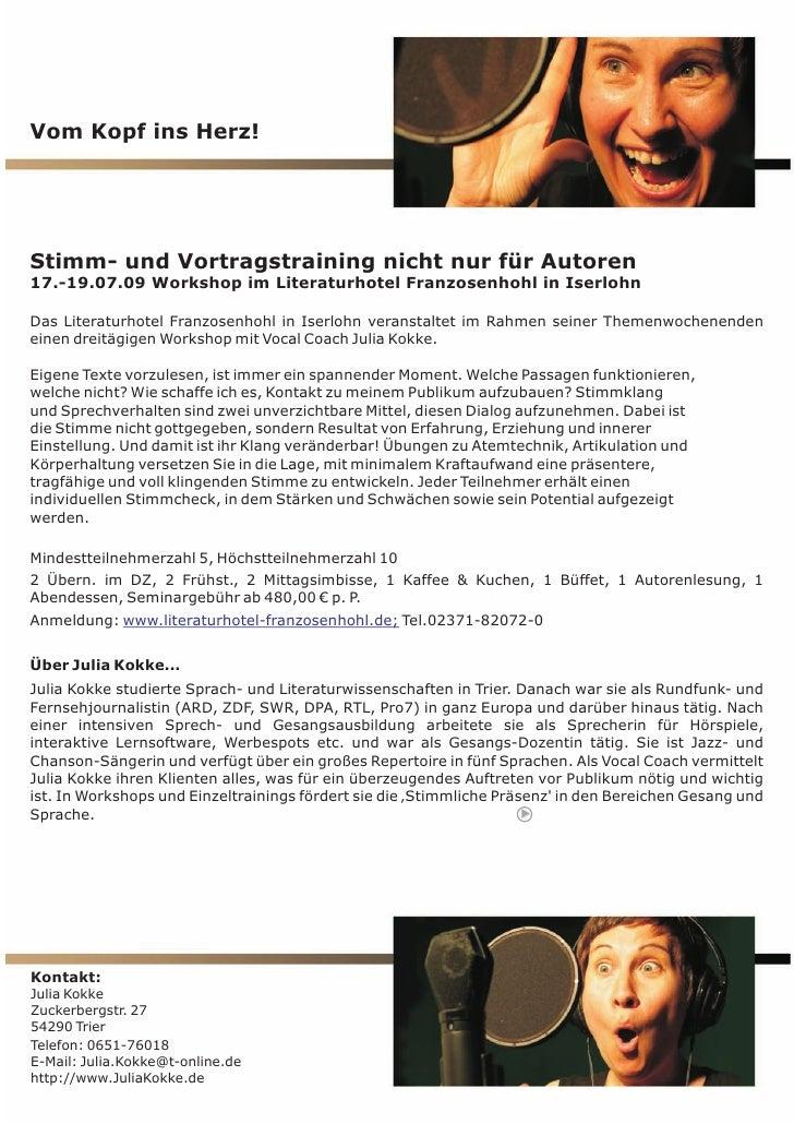Vom Kopf ins Herz!     Stimm- und Vortragstraining nicht nur für Autoren 17.-19.07.09 Workshop im Literaturhotel Franzosen...