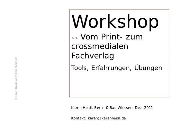 Workshop                                   >>Vom Print zum                                          Print-                ...
