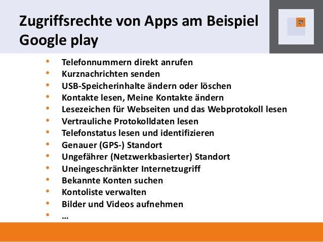 Zugriffsrechte von Apps am Beispiel Google play • • • • • • • • • • • • • •  Telefonnummern direkt anrufen Kurznachrichten...