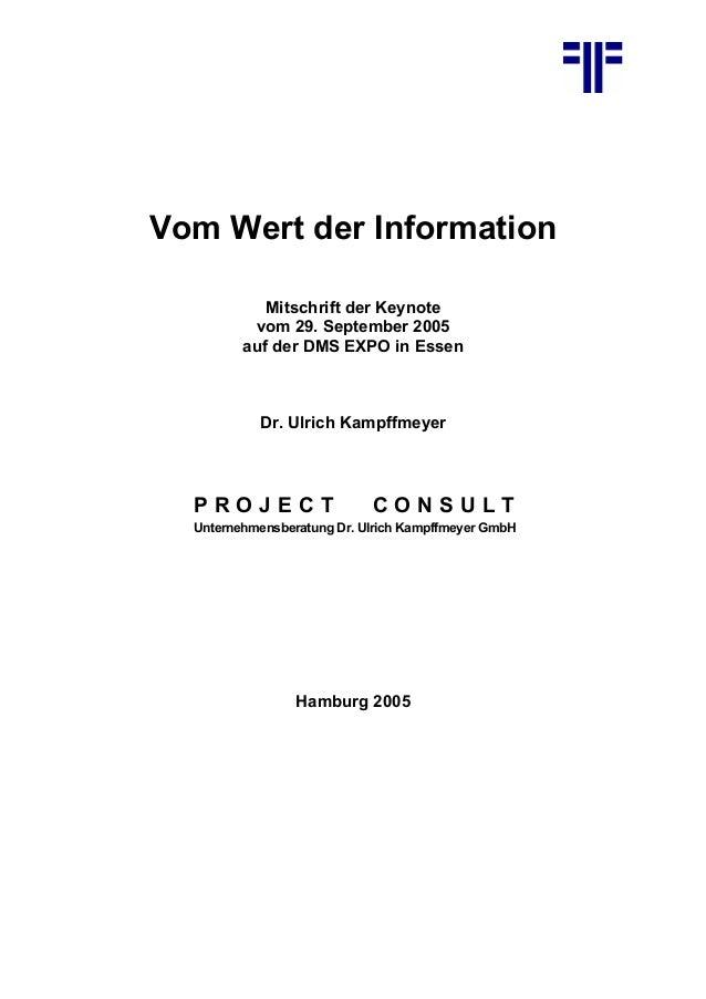 Vom Wert der Information Mitschrift der Keynote vom 29. September 2005 auf der DMS EXPO in Essen Dr. Ulrich Kampffmeyer P ...