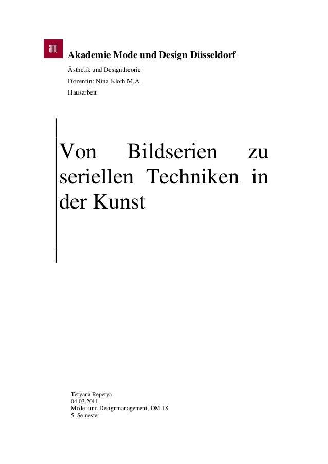 Akademie Mode und Design Düsseldorf Ästhetik und Designtheorie Dozentin: Nina Kloth M.A. Hausarbeit Von Bildserien zu seri...
