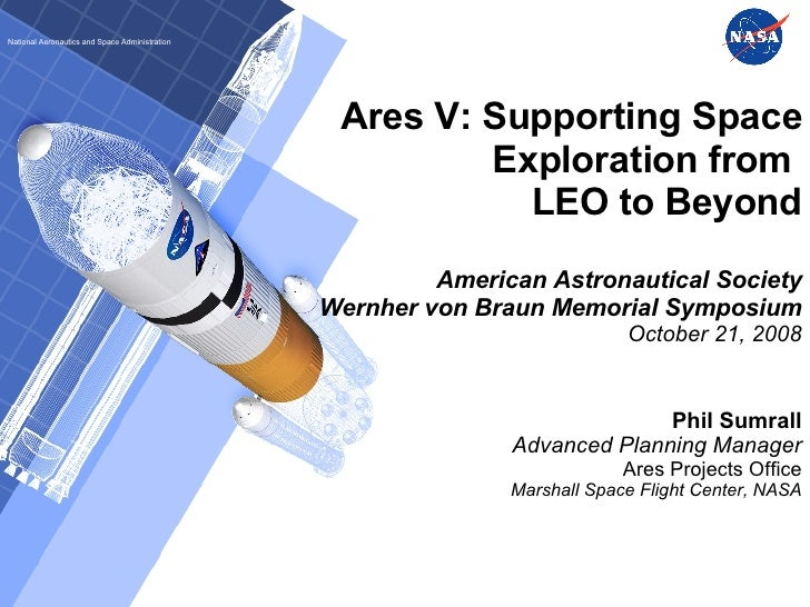 Ares V: Supporting Space Exploration from  LEO to Beyond American Astronautical Society Wernher von Braun Memorial Symposi...