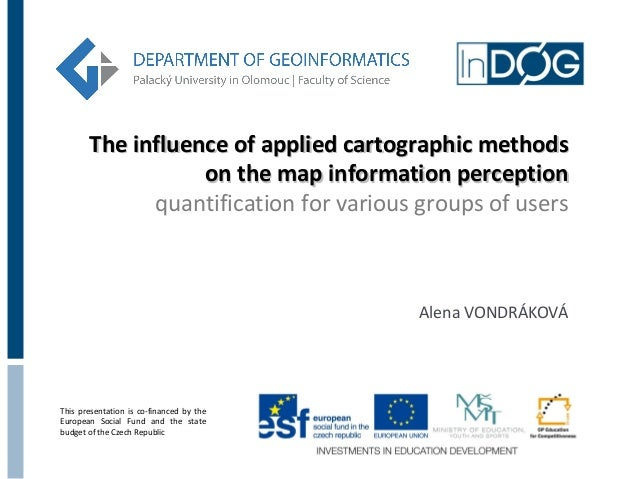 Vondráková, A: The influence of applied cartographic methods on the map information perception: quantification for various groups of users