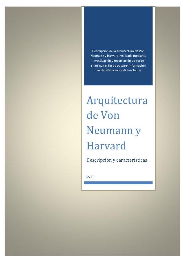 Índice            Descripción de la arquitectura de Von           Neumann y Harvard, realizada mediante            investi...