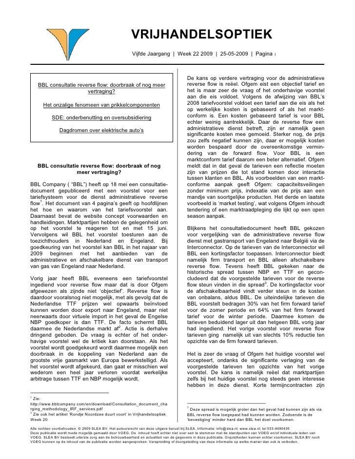 VRIJHANDELSOPTIEK                                                         Vijfde Jaargang | Week 22 2009 | 25-05-2009 | Pa...