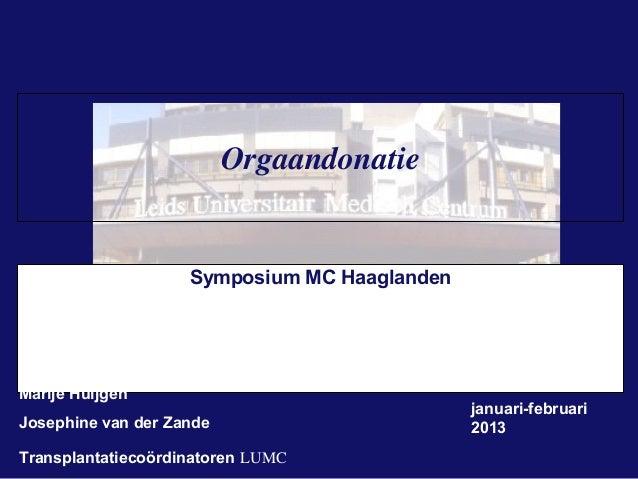 Orgaandonatie                    Symposium MC HaaglandenMarije Huijgen                                              januar...