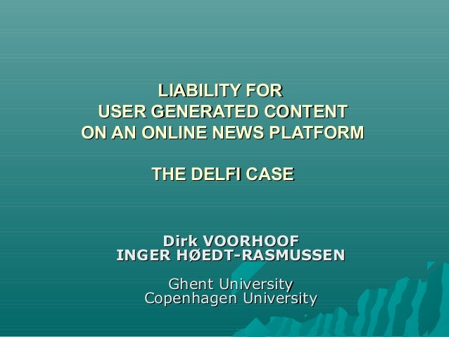 Liability for User Generated Content on an Online News Platform: The Delfi Case