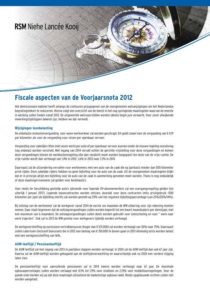Fiscale aspecten van de Voorjaarsnota 2012Het demissionaire kabinet heeft onlangs de contouren prijsgegeven van de voorgen...