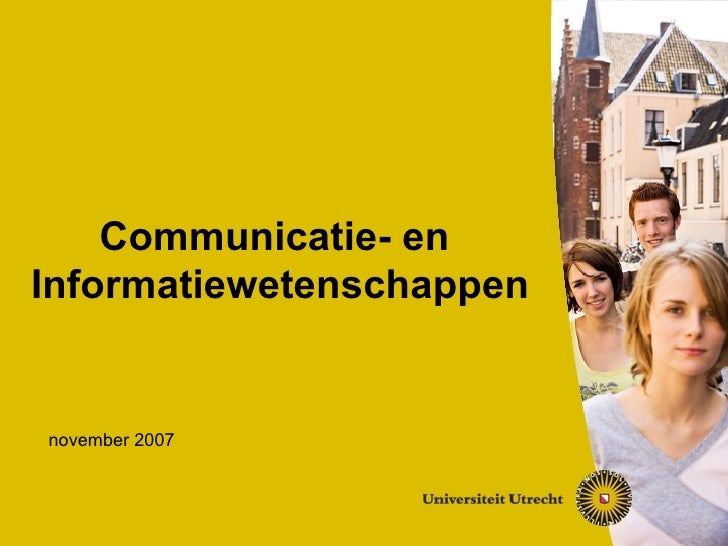 Communicatie- en  Informatiewetenschappen november 2007