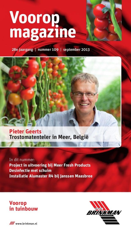 In dit nummer: Project in uitvoering bij Meer Fresh Products Desinfectie met schuim Installatie Alumaster R4 bij Janssen M...