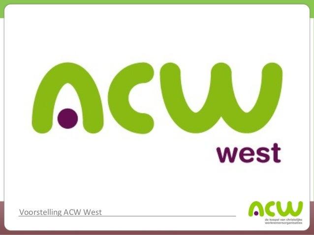 Voorstelling ACW West