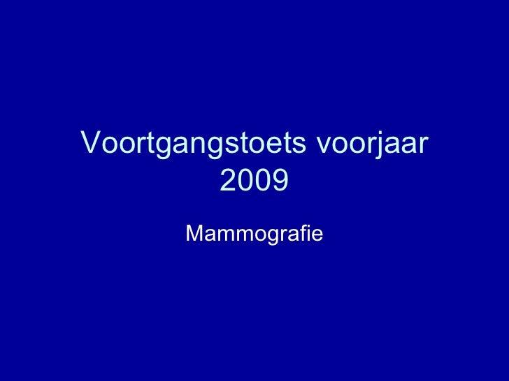 Voortgangstoets voorjaar 2009 mammo