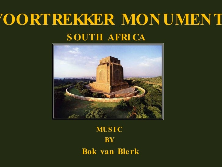 VOORTREKKER MONUMENT SOUTH AFRICA MUSIC BY Bok van Blerk
