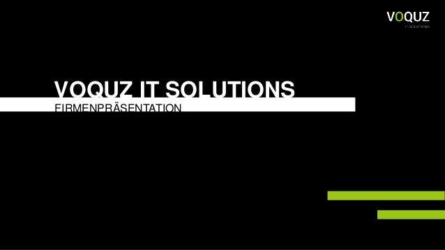 1 VOQUZ IT SOLUTIONS FIRMENPRÄSENTATION