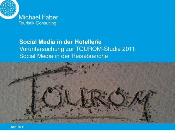 Social Media in der Hotellerie      Voruntersuchung zur TOUROM-Studie 2011:      Social Media in der ReisebrancheApril 2011