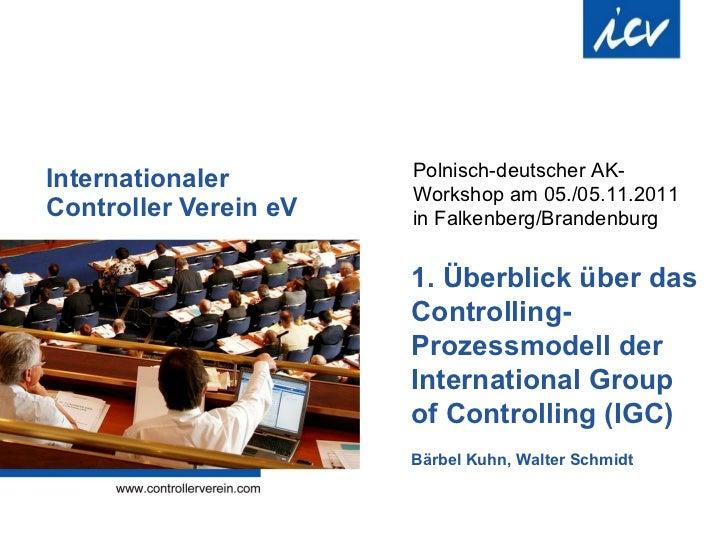 Internationaler  Controller Verein eV 1. Überblick über das Controlling-Prozessmodell der International Group of Controlli...