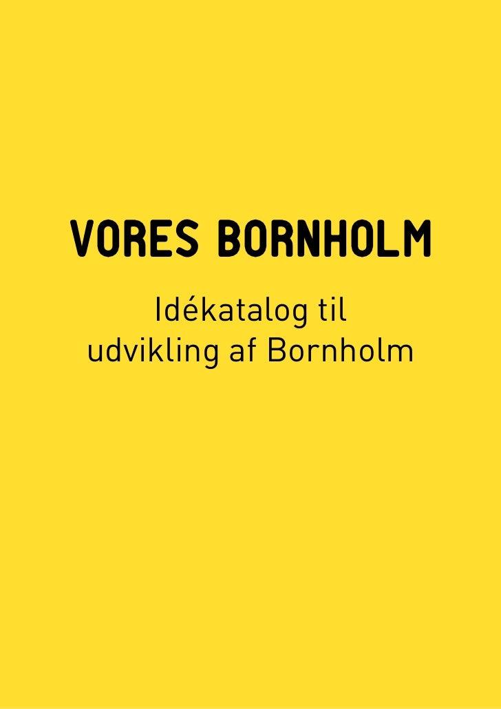 VORES BORNHOLM    Idékatalog tiludvikling af Bornholm
