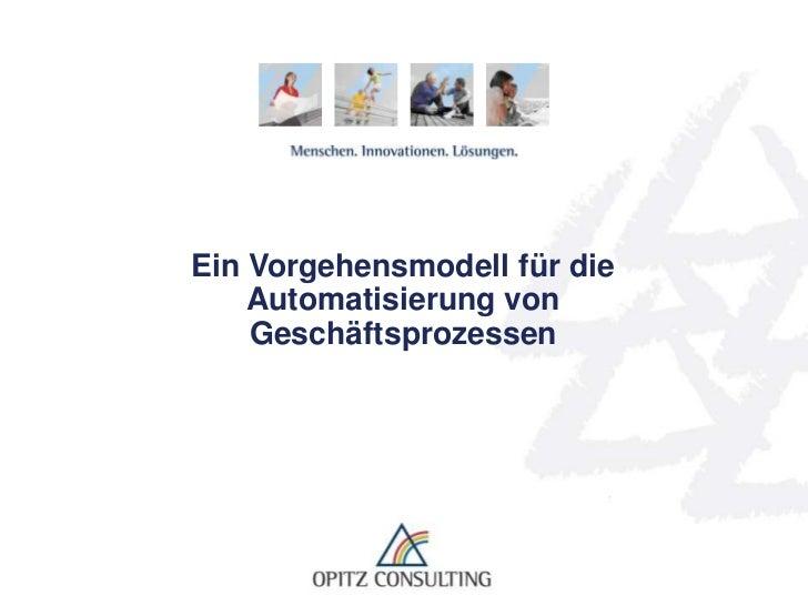 Ein Vorgehensmodell für die     Automatisierung von     GeschäftsprozessenDr. Scheithauer – Ein Vorgehensmodell für die Au...