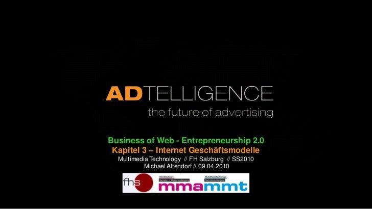Business of Web - Entrepreneurship 2.0  Kapitel 3 – Internet Geschäftsmodelle   Multimedia Technology // FH Salzburg // SS...