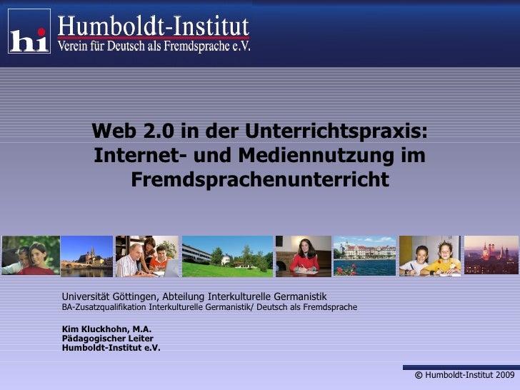 Web 2.0 in der Unterrichtspraxis: Internet- und Mediennutzung im Fremdsprachenunterricht Universität Göttingen, Abteilung ...